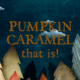 Caramels de Bouchard creates seasonal flavors, such as Pumpkin Spice, available for limited times.
